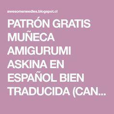 PATRÓN GRATIS MUÑECA AMIGURUMI ASKINA EN ESPAÑOL BIEN TRADUCIDA (CANDY DOLL) #muñecosdeganchillo