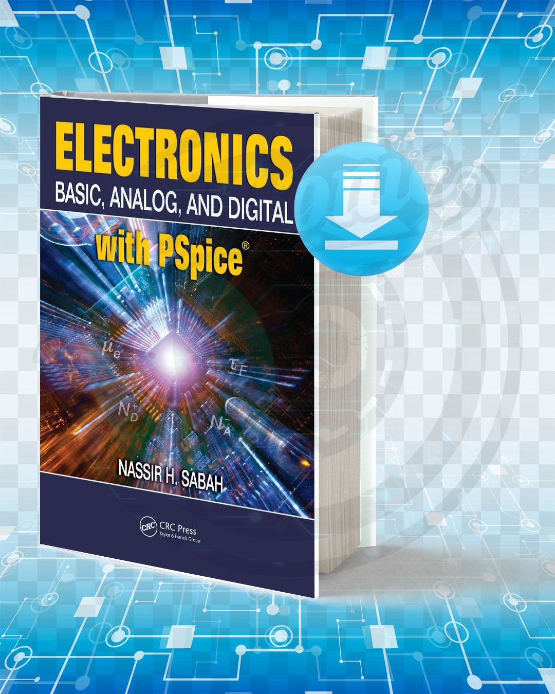 Download Electronics Basic Analog And Digital With Pspice In 2020 Electrical Engineering Books Electronics Basics Electronic Circuit Projects