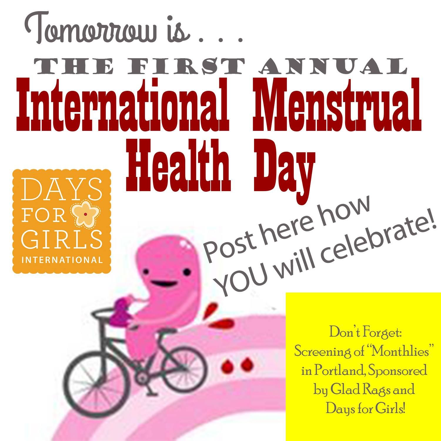 The day BEFORE the First ever World Menstrual Day! #MHM
