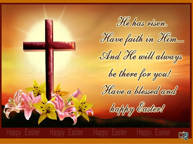 He has risen have faith in him and he will always be there for you easter card messages for greetings cards happy easter cards photos 2014 m4hsunfo