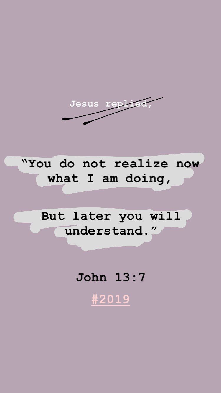John 13 7 Bible Encouragement Christian Quote Scripture Verses What Do You When Paraphrase Something