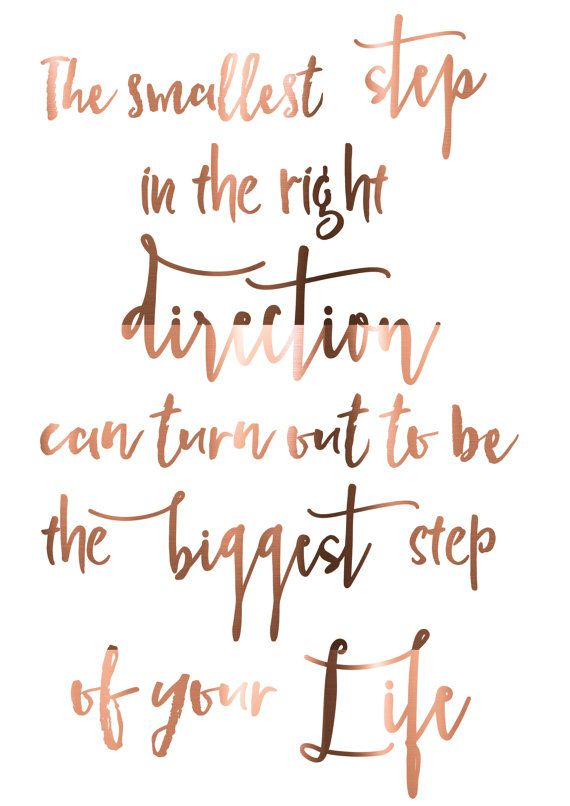Inspirational Life quote in REAL copper foil, The smallest step in the right direction can turn out to be the biggest step of your life