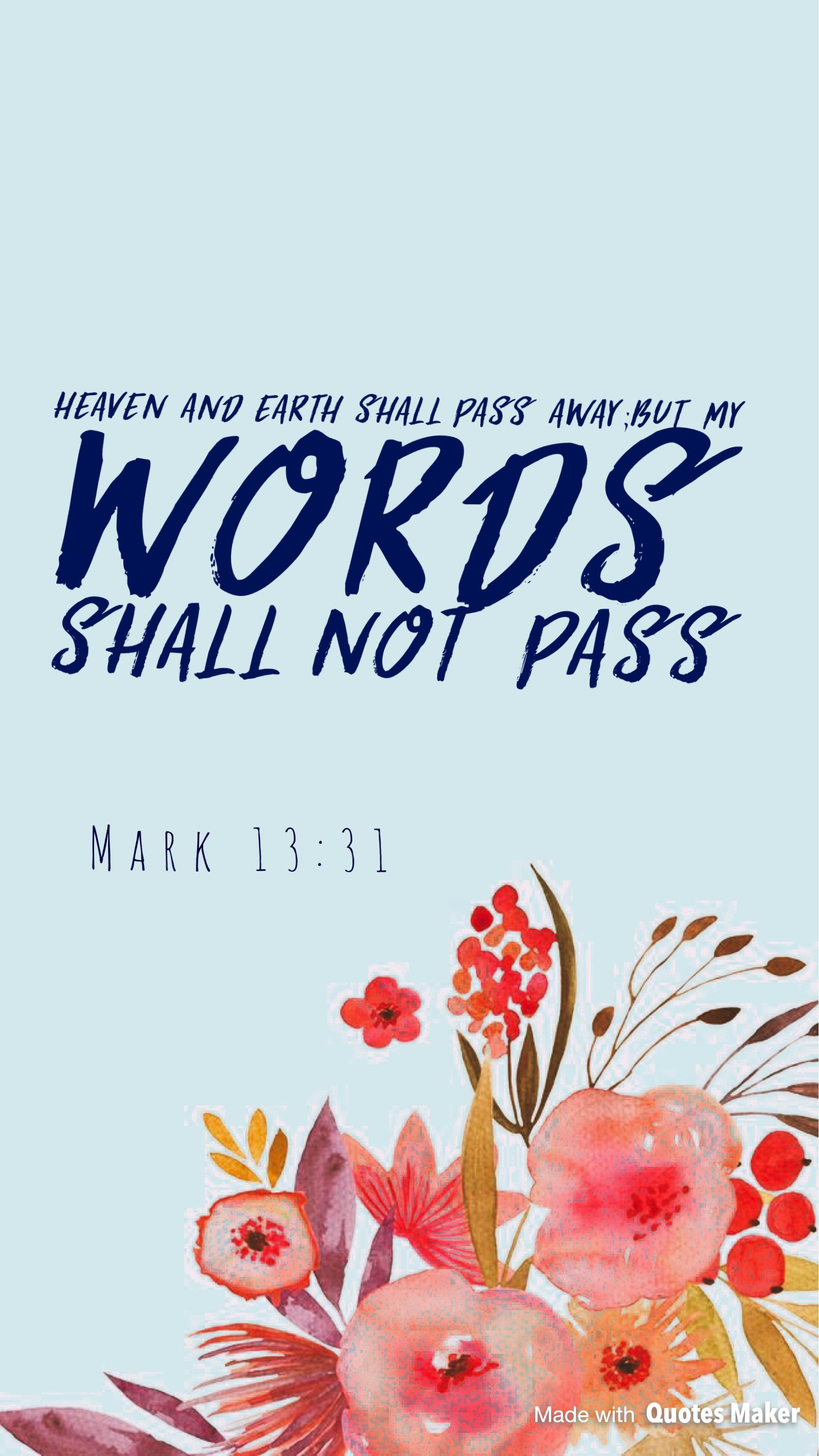 Mark 13:31 | Gospel Wisdom | Bible quotes, Faith quotes, Bible verses