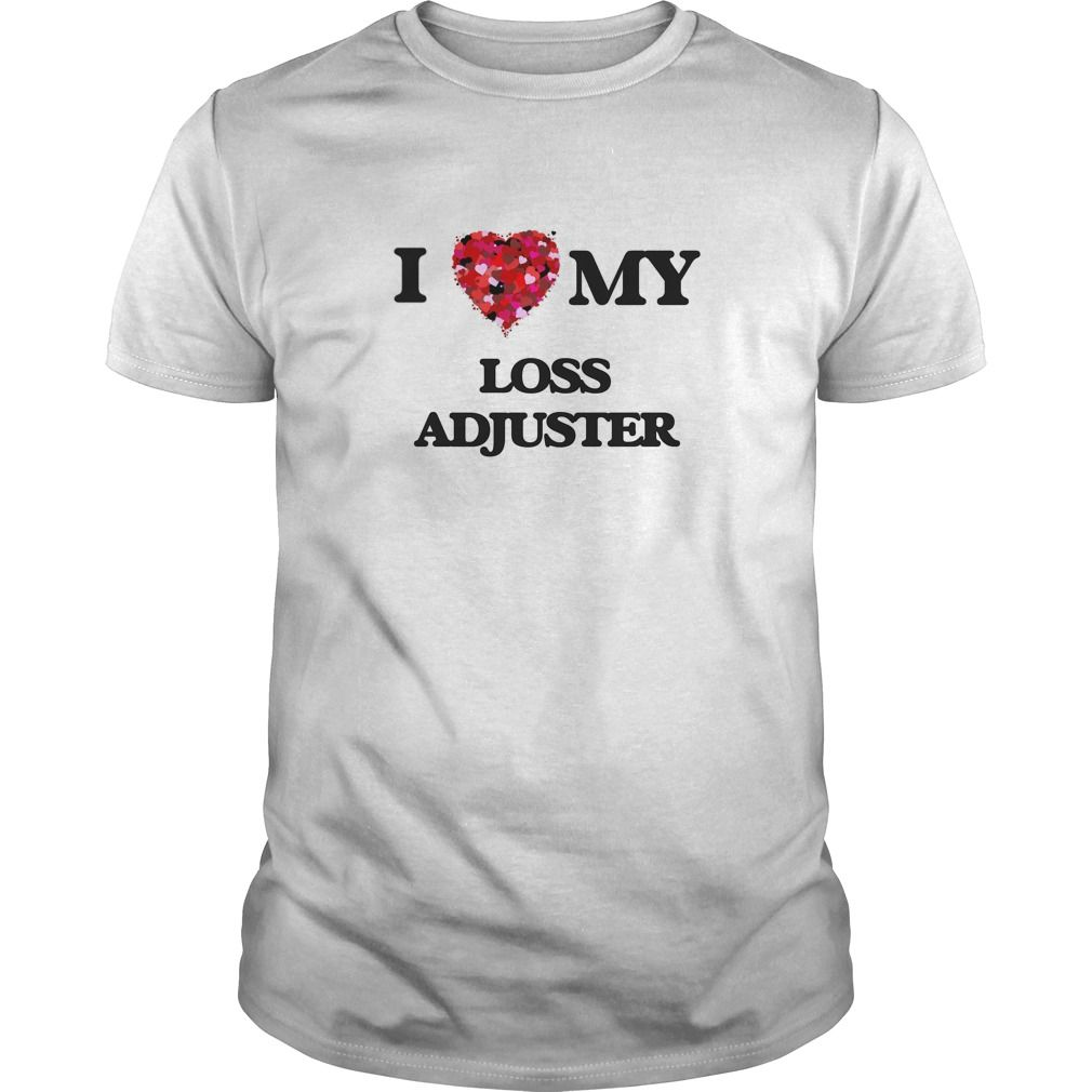 Top Tshirt Brands) I love my Loss Adjuster [Tshirt Sunfrog] Hoodies