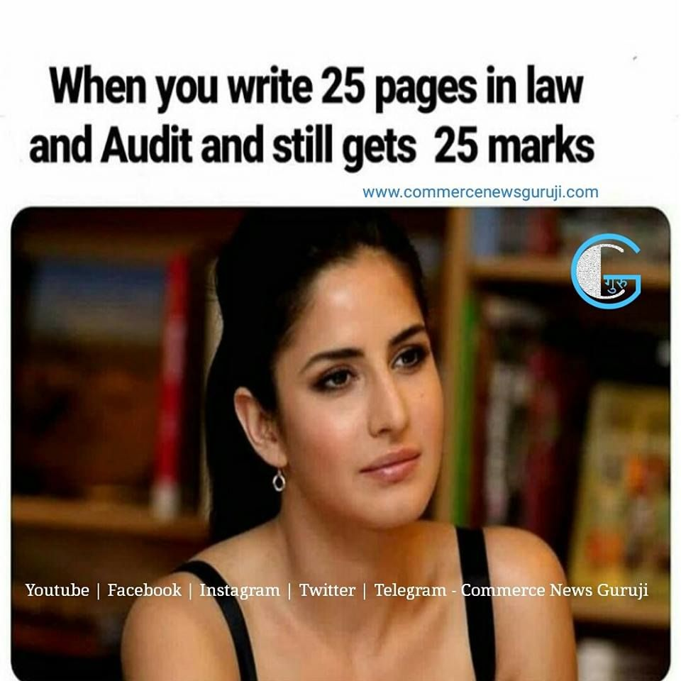 When You Write 25 Pages And Get 25 Marks In Law And Audit Funny Quotes Youtube I Memes