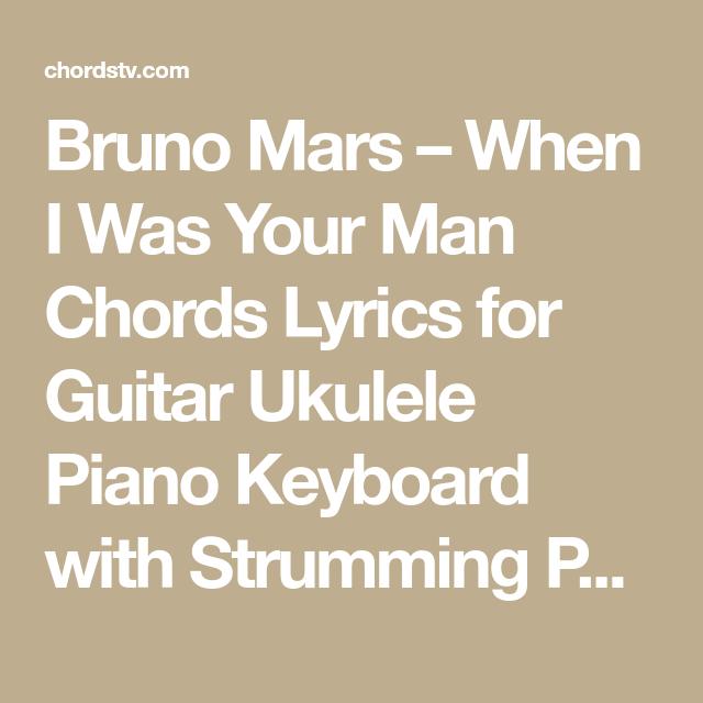 Bruno Mars – When I Was Your Man Chords Lyrics for Guitar Ukulele ...