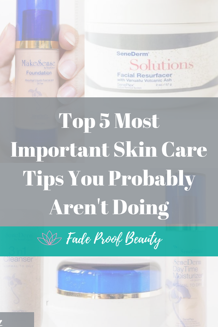 Top Five Most Important Skin Care Tips You Probably Aren T Doing Skin Care Tips Skin Care Natural Skin Care