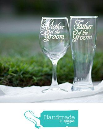 Mother of the Groom and Father of the Groom Wedding Glasses with Wedding Date on Base - Set of 2 - Choose from Wine, Pilsner, Pint or Whisky Glasses from EVerre http://www.amazon.com/dp/B016RA951Q/ref=hnd_sw_r_pi_dp_9sykwb10MQPPD #handmadeatamazon