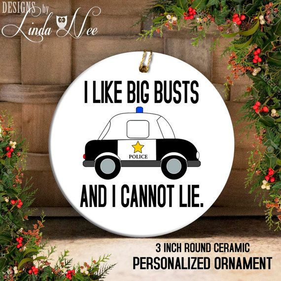 Police Officer Gift Ornament, I like big busts and I ...