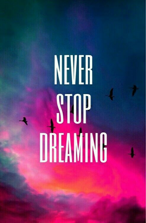 Never Stop Dreaming New Quotes Inspirational Quotes Best Quotes