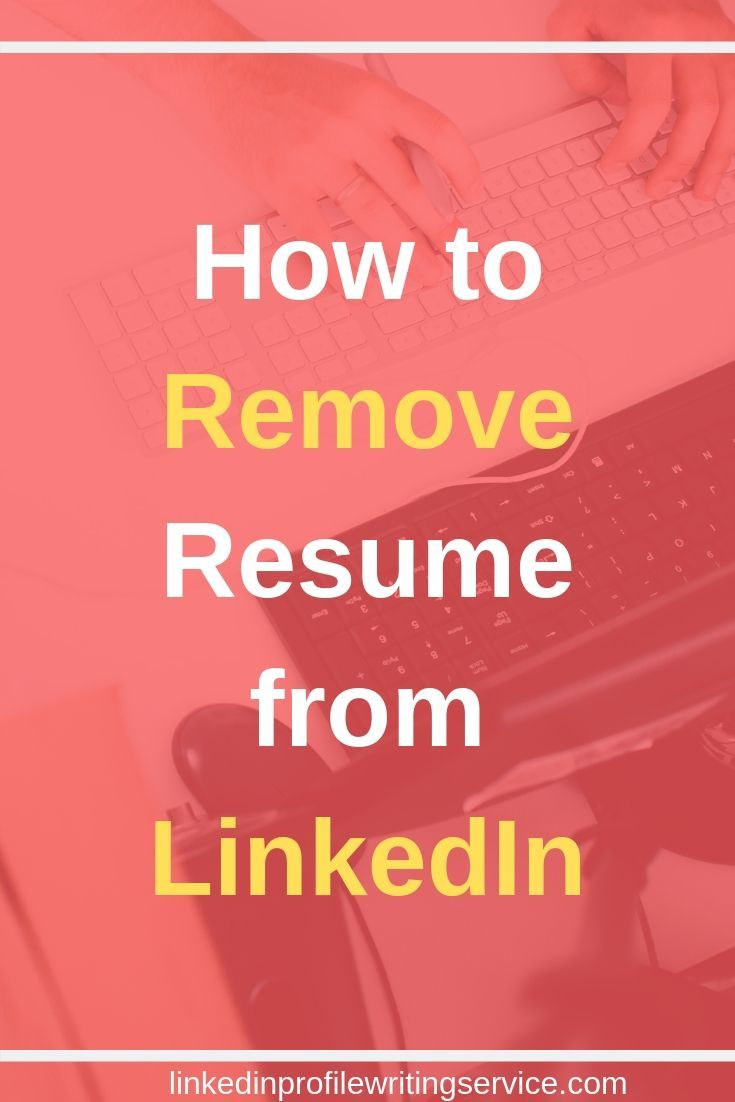 How To Remove Resume From Linkediin Delete Resume From