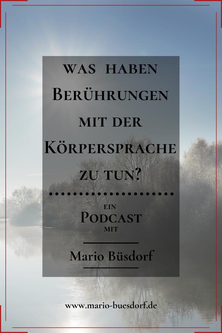 Podcast Mario Büsdorf Die Macht der Berührung