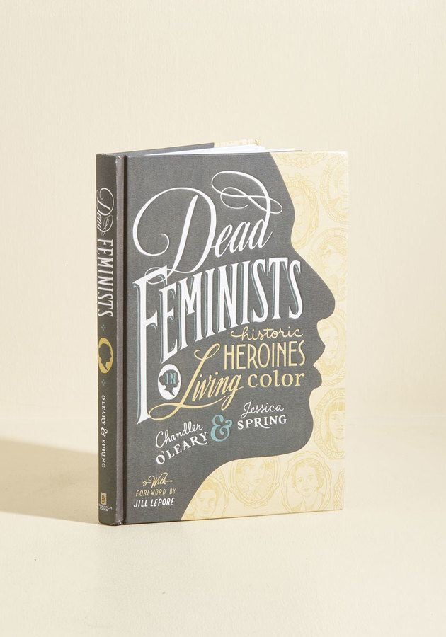 Dead Feminists: Historic Heroines in Living Color | Books Worth ...