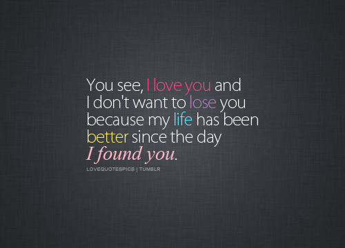 Love Quotes Pics • You See, I Love You And I Don't Want To