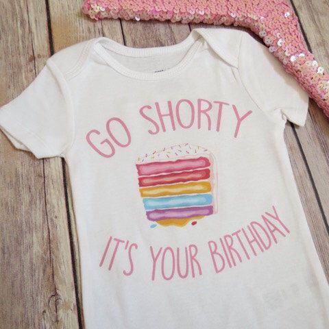 Go Shorty Its Your Birthday Shirt Baby Cake New Mom Party First My Birth By