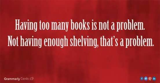 My EXACT problem at the moment. Not enough shelving. TWO of my book shelves broke and now they are all stacked on the floor -__-