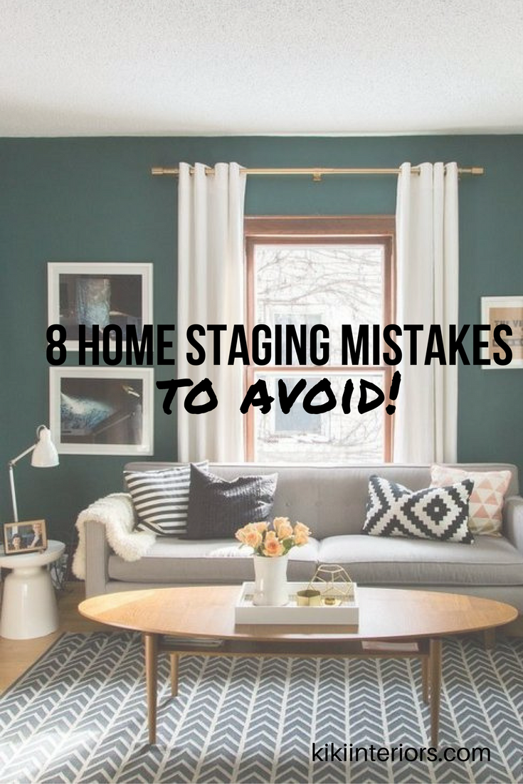 Do Not Try This At Home 8 Biggest Home Staging Mistakes Home Staging Home Staging Tips Home Selling Tips