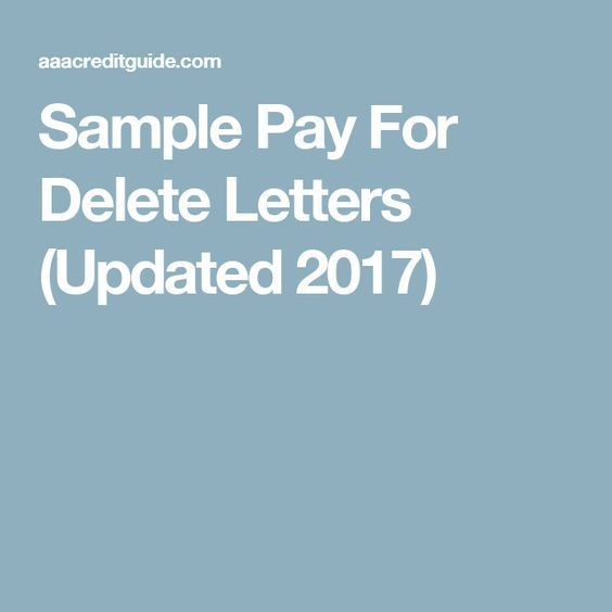 Sample Pay For Delete Letters (Updated 2017) Credit Report