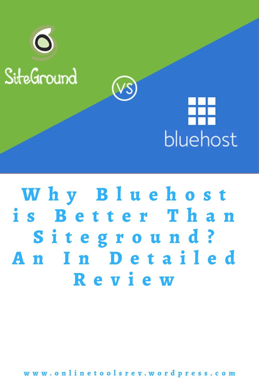Bluehost Vs Siteground Why Bluehost Is Better Than Siteground Review 2020 In 2020 Siteground Bluehost Vs Siteground Siteground Review
