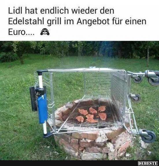 lidl hat endlich wieder den edelstahl grill im angebot f r einen euro lustiges pinterest. Black Bedroom Furniture Sets. Home Design Ideas