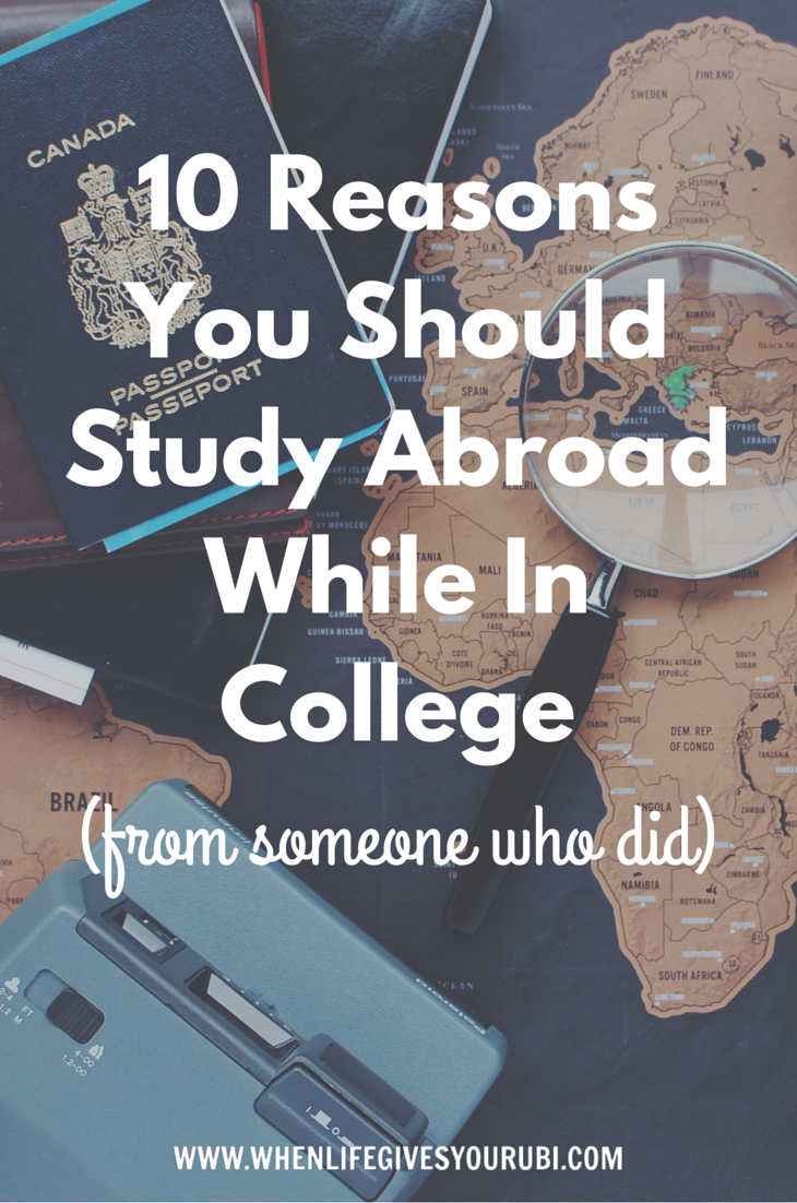 10 reasons you should study abroad while in college studying colleges