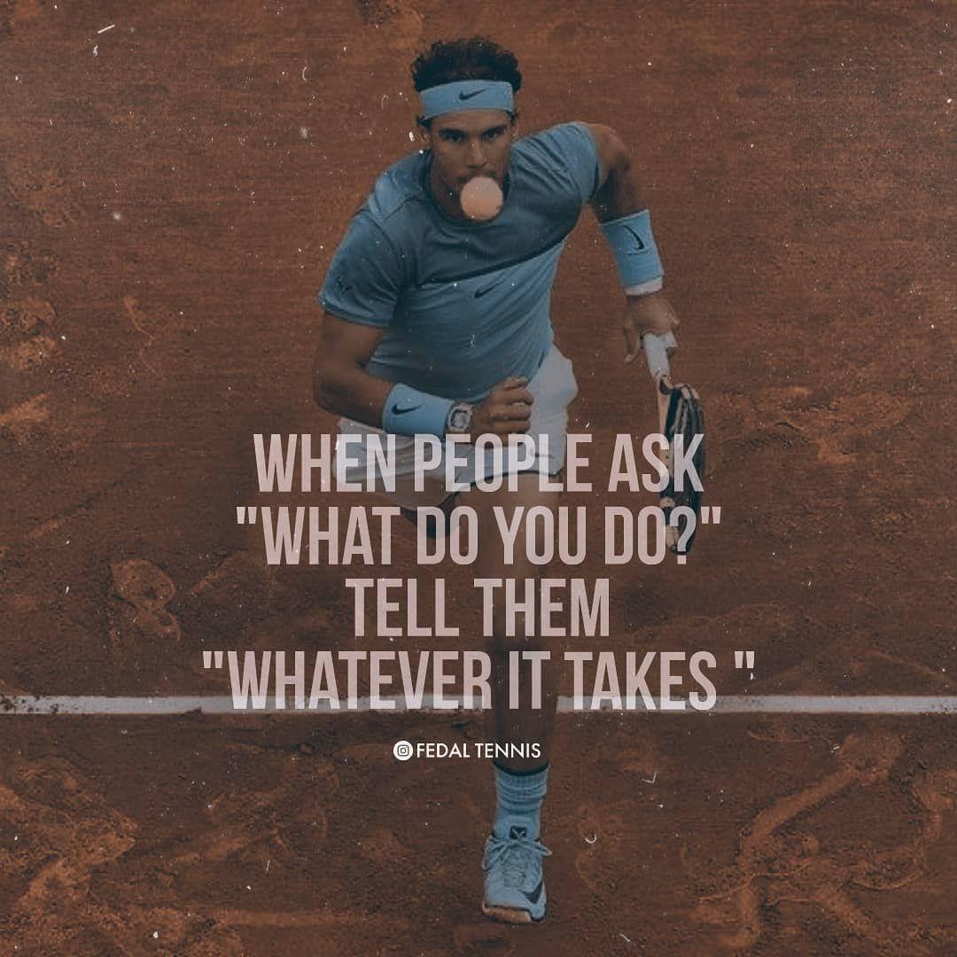 Rafael Nadal Motivational Quotes Rafael Nadal Quotes Fedal Tennis Rafaelnadal Rogerfederer Fedal Ten Tennis Quotes Rafael Nadal Quotes Tennis