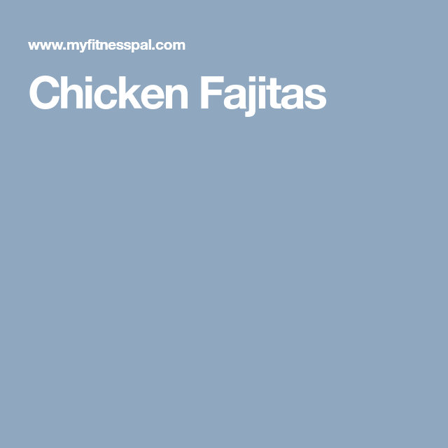 Chicken Fajitas | Chicken fajitas, Fajitas, Homemade fajitas