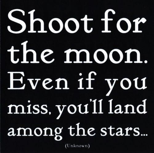Aim high...