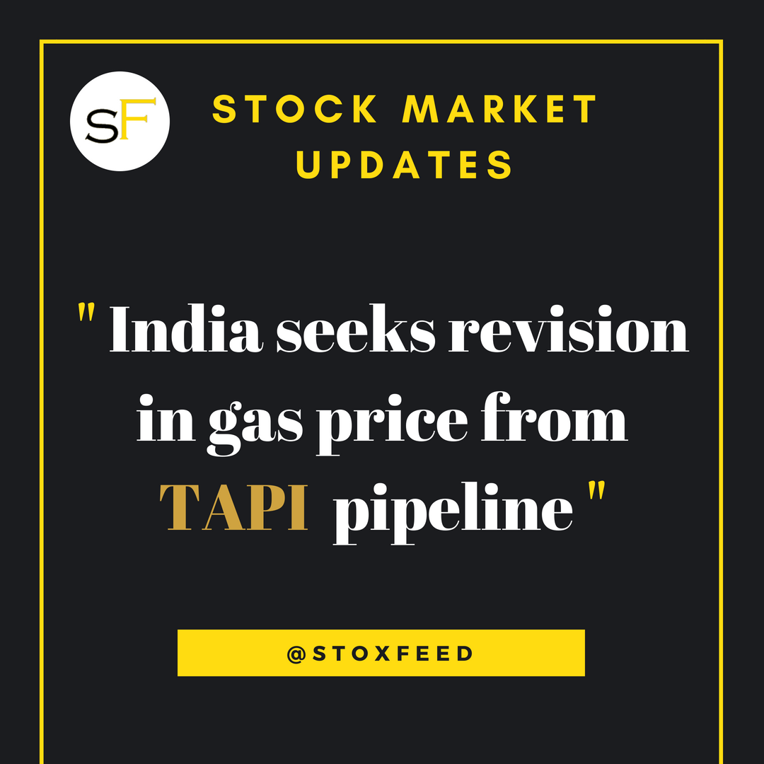 India seeks revision in gas price from TAPI pipeline Gas