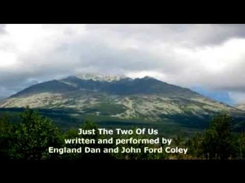 England Dan & John Ford Coley - Just The Two Of Us - YouTube