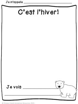 Winter K-1 French Immersion Writing Activities  5 writing pages with simple sentence starters to get your students writing!   Je porte...  Je fais...  Je bois...  Je vois...  Il y a...   After your students complete them, have them practice sharing them with a partner!   Use them in your writing centre, or have your whole class do them following vocabulary lessons.