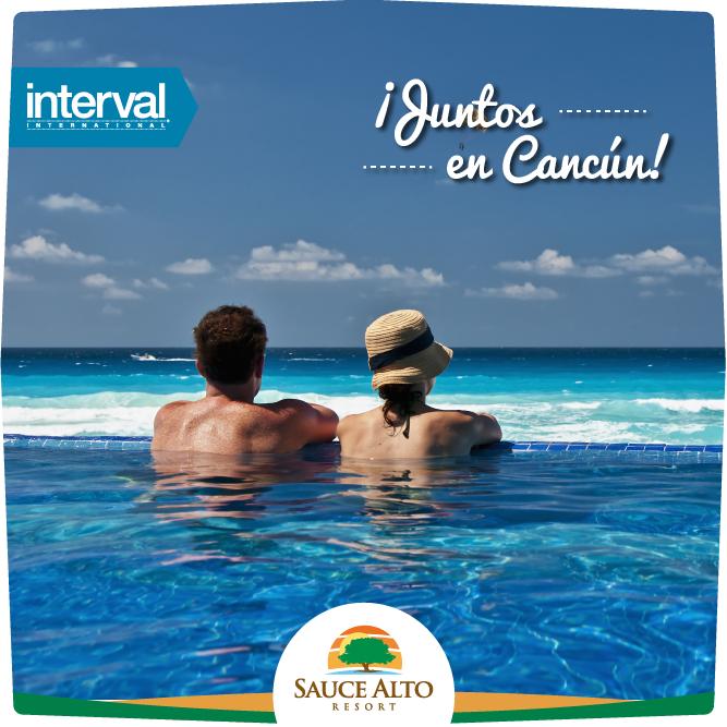 Sauce Alto | Interval International | Juntos en Cancún.