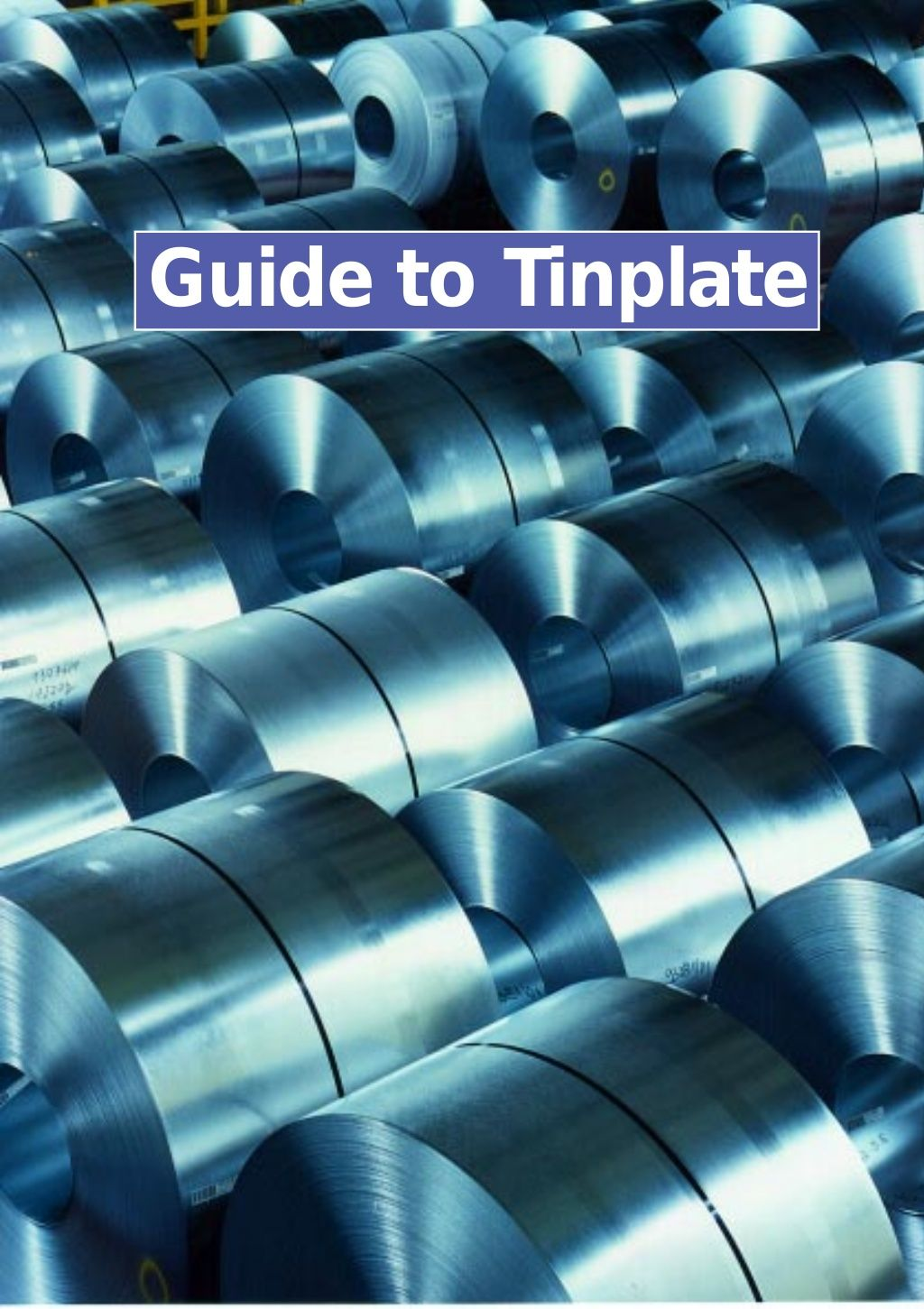 Guide to tinplate by Tony Wallace via slideshare