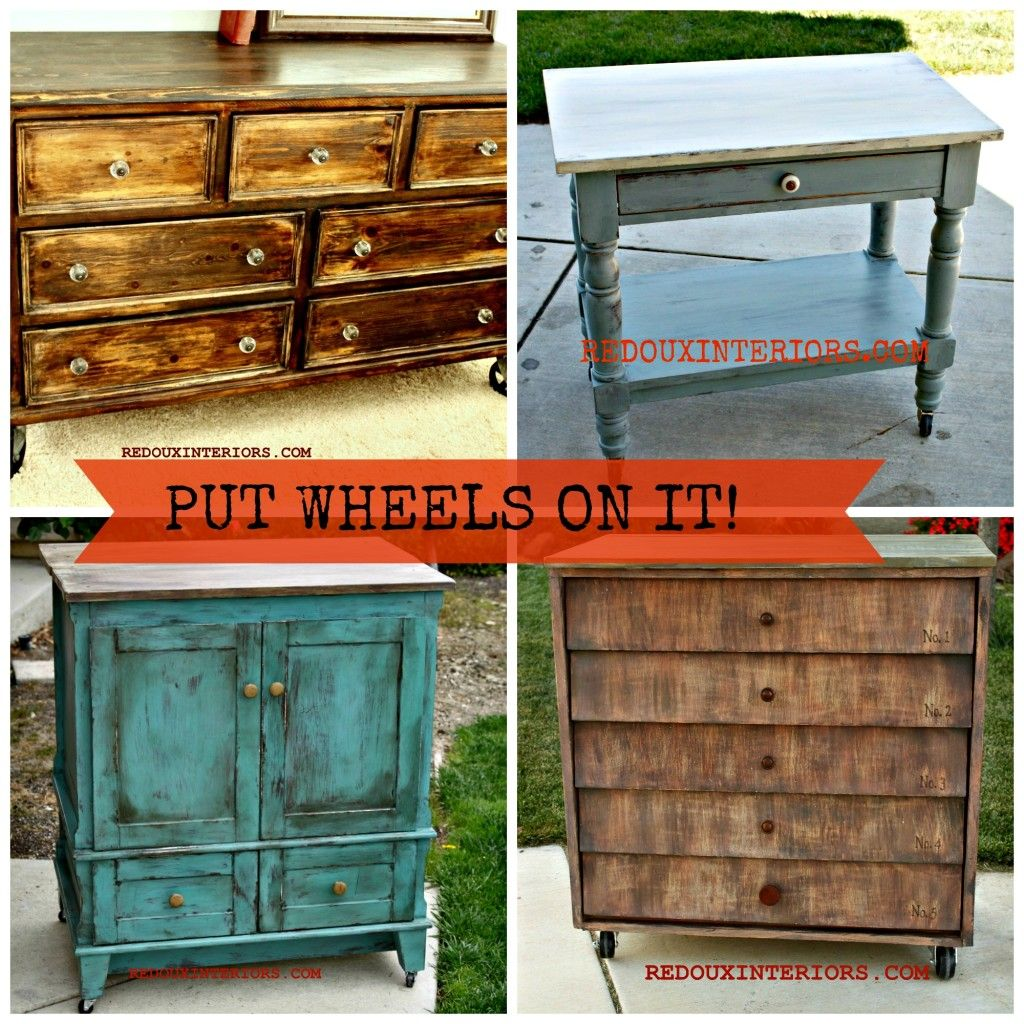 How To Add Wheels All Kinds Of Furniture From Dressers Tables Vanities Buffets Redouxinteriors Com Faceboo Redoux