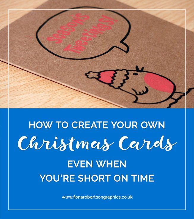 How to create your own Christmas cards when you\'re short on time ...