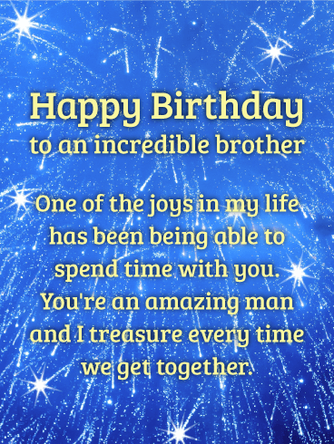 To An Amazing Man Happy Birthday Card For Brother The Older We