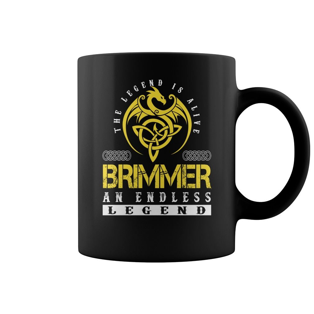 The Legend is Alive BRIMMER An Endless Legend Name Mugs #Brimmer
