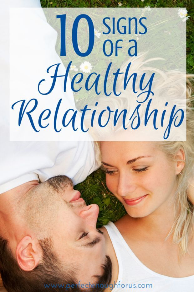 Signs of a healthy dating relationship