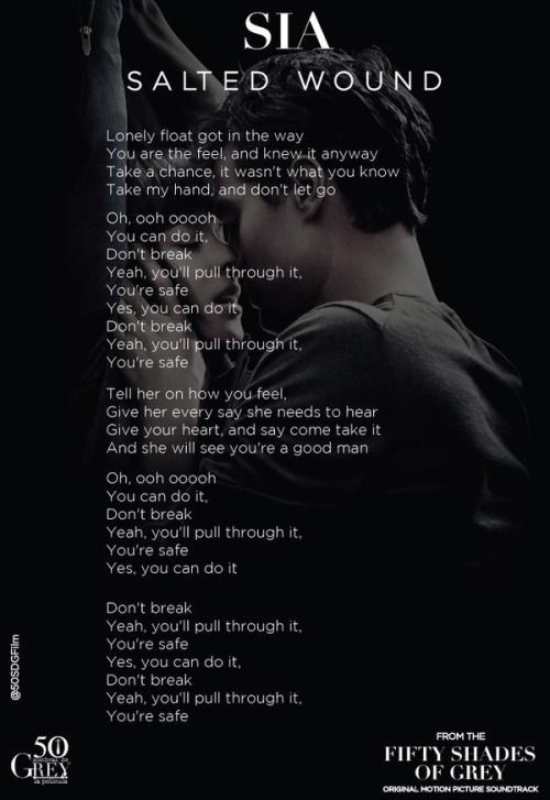 Lyrics To Salted Wound By Sia Fifty Shades Of Grey Soundtrack See Fsog In Theaters