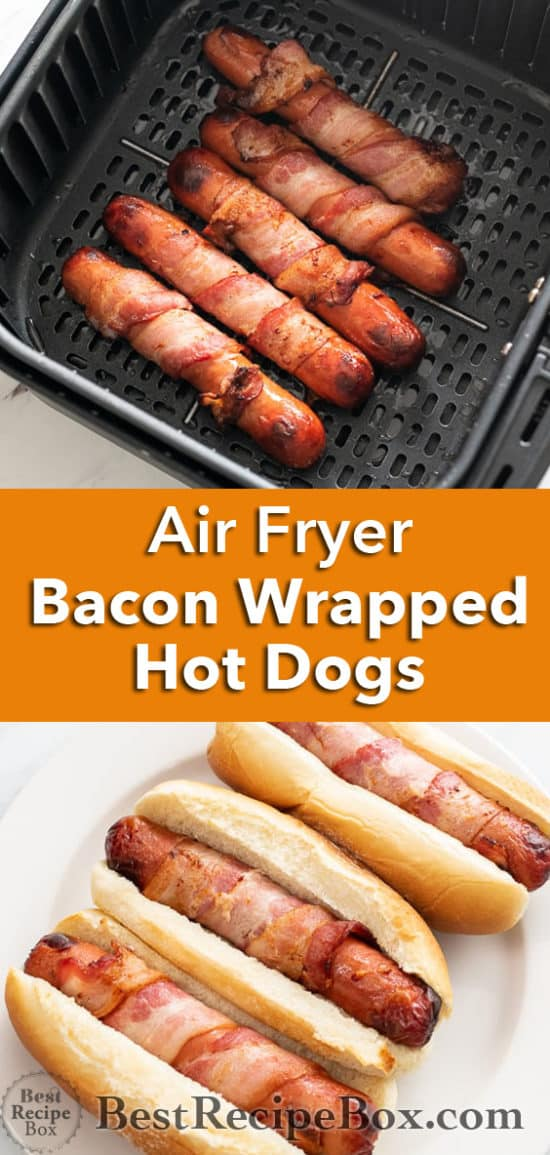Air Fryer Bacon Wrapped Hot Dogs in 10 minutes Easy