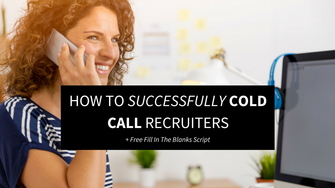 How to cold call recruiters? Plus FREE Script! (With