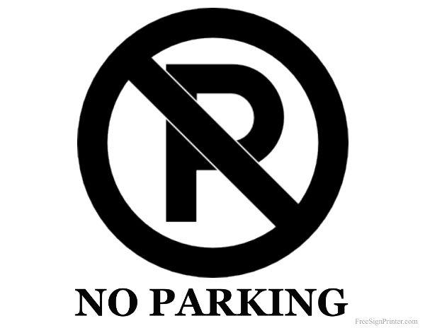 image regarding Printable No Parking Signs named Printable No Parking Signal Parking Signs and symptoms Parking symptoms