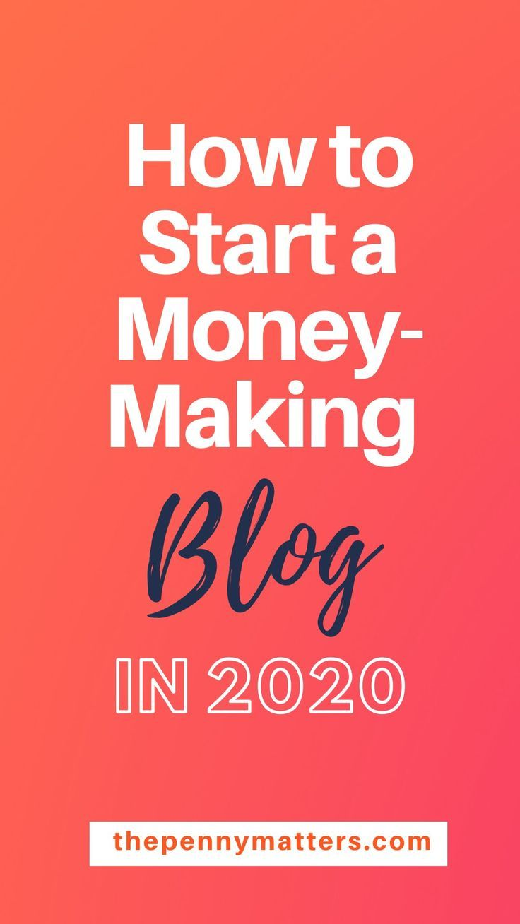 How to start a money making blog in 9 Easy, Actionable