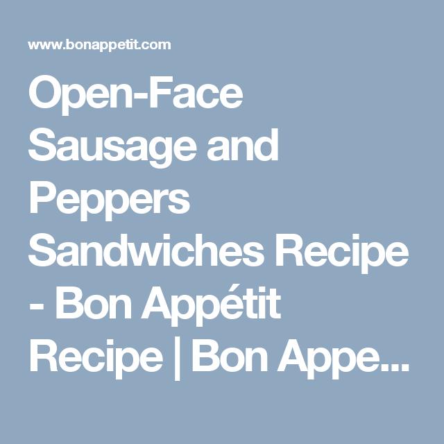 Open-Face Sausage and Peppers Sandwiches Recipe - Bon Appétit Recipe | Bon Appetit