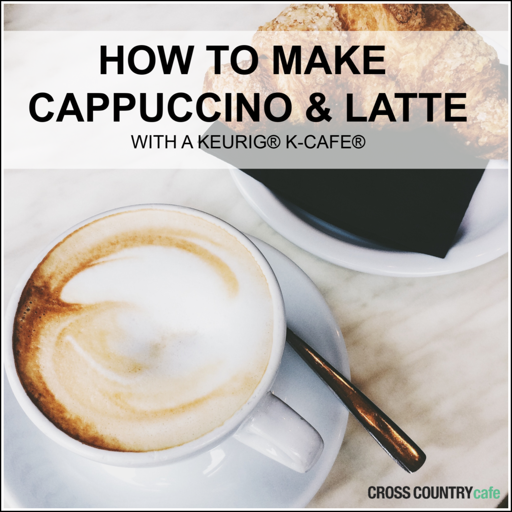 How To Make Latte And Cappuccino With A Keurig® K-Cafe