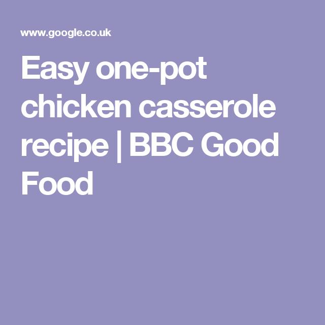 Easy one pot chicken casserole recipe bbc good food chicken easy one pot chicken casserole recipe bbc good food forumfinder Images