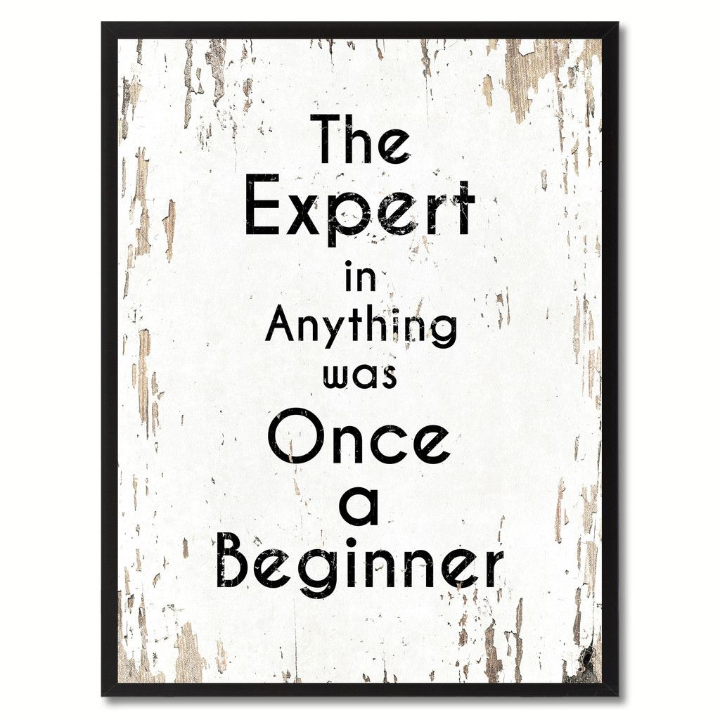 The expert in anything was once a beginner Inspirational Quote ...