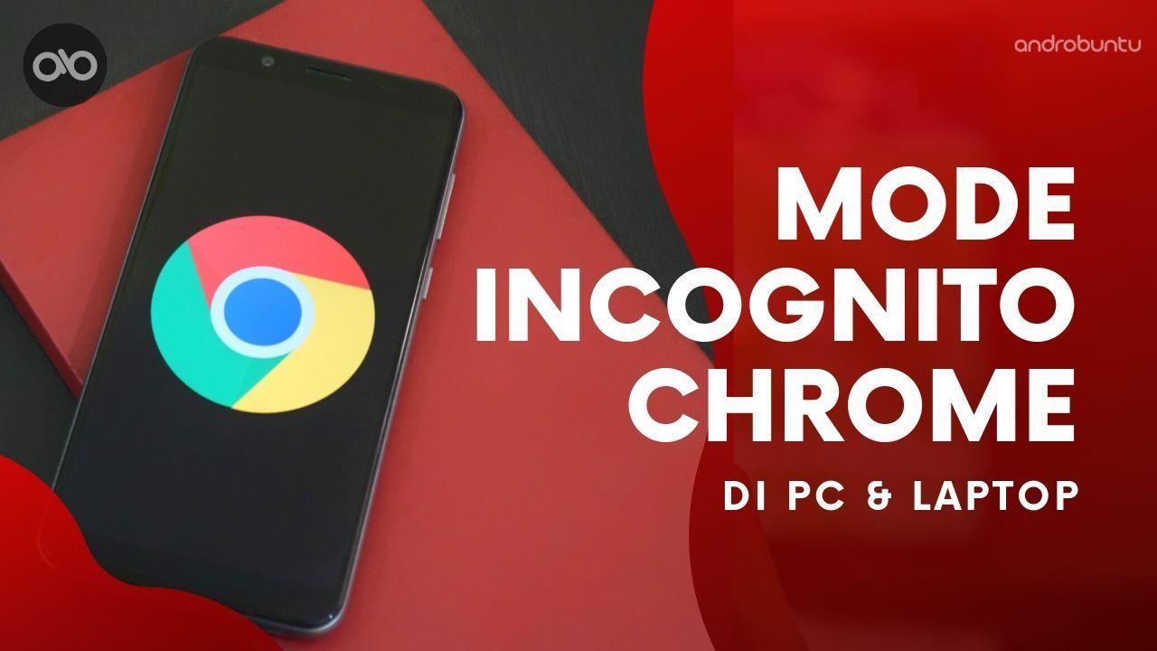 Cara Menggunakan Mode Penyamaran Di Google Chrome Pc Android Di 2020 Pengetahuan Tanda Titik Google