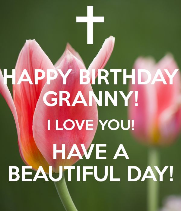 Happy birthday granny birthday cards sayings spelling images happy birthday granny birthday cards sayings spelling images and wishes bookmarktalkfo Images