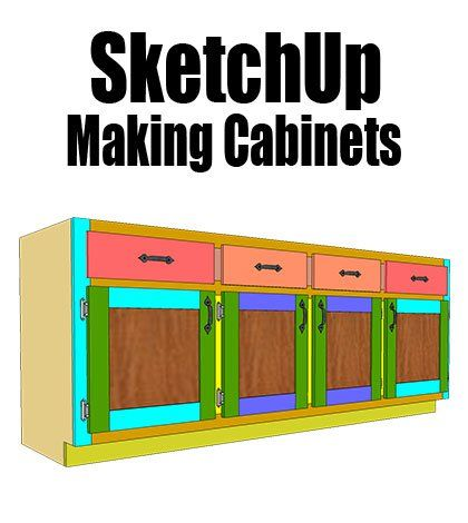 sketchup making cabinets jay s custom creations garage